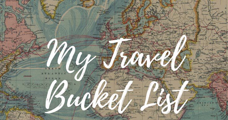 Sifting Through Your Travel Bucket List