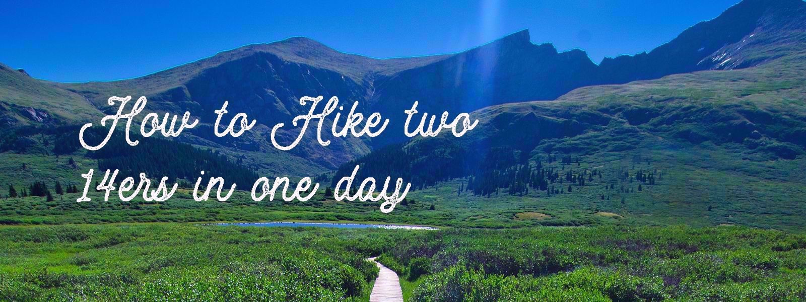 How to hike two Colorado 14ers in one day